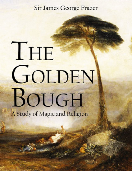 The Golden Bough - A Study of Magic and Religion - cover