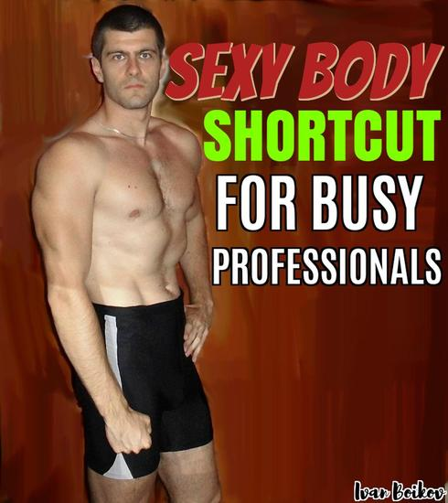 Sexy Body Shortcut For Busy Professionals - cover