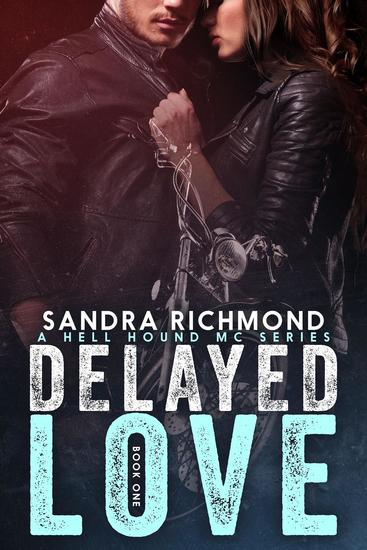 Delayed Love - A Hell Hound MC Series #1 - cover