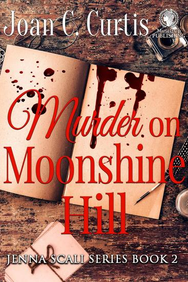 Murder on Moonshine Hill - A Jenna Scali Mystery #2 - cover