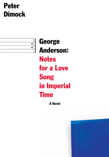 George Anderson - Notes for a Love Song in Imperial Time - cover
