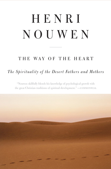 The Way of the Heart - The Spirituality of the Desert Fathers and Mothers - cover