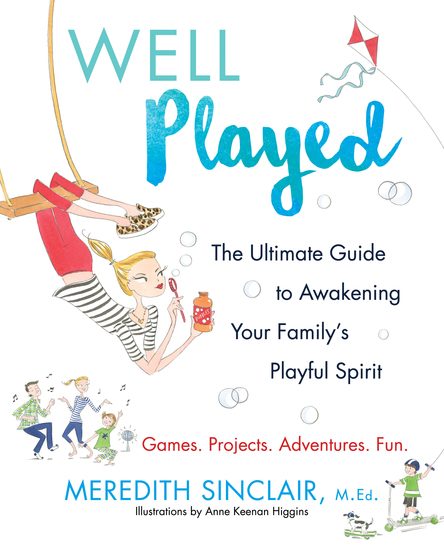 Well Played - The Ultimate Guide to Awakening Your Family's Playful Spirit - cover