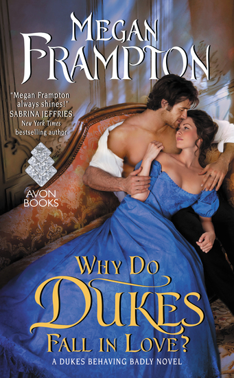 Why Do Dukes Fall in Love? - A Dukes Behaving Badly Novel - cover