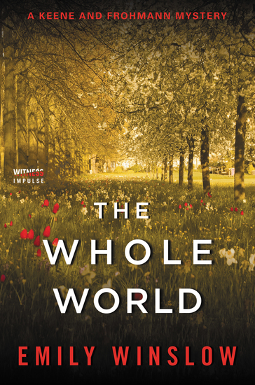 The Whole World - A Keene and Frohmann Mystery - cover
