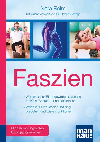 Faszien Kompakt-Ratgeber - Warum unser Bindegewebe so wichtig für Knie Schultern und Rücken ist - Was Sie für Ihr Faszien-Training brauchen und wie es funktioniert Mit einem Vorwort von Dr biol hum Robert Schleip und drei wirkungsvollen Übungsprogrammen - cover