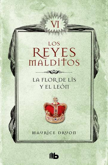Los Reyes Malditos VI La flor de Lis y el león - cover