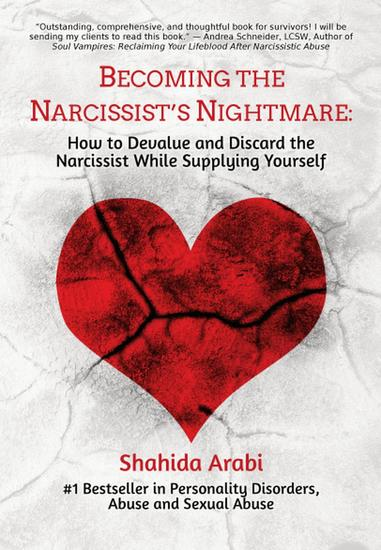Becoming the Narcissist's Nightmare: How to Devalue and Discard the Narcissist While Supplying Yourself - cover