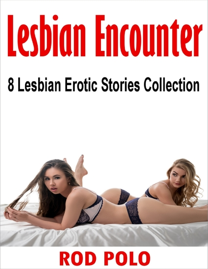 Lesbian Encounter: 8 Lesbian Erotic Stories Collection - cover