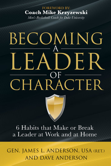 Becoming a Leader of Character - 6 Habits That Make or Break a Leader at Work and at Home - cover