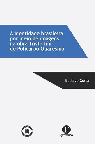 A identidade brasileira por meio de imagens na obra Triste fim de Policarpo Quaresma - cover
