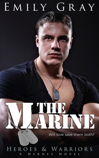 The Marine - Heroes & Warriors: A Heroes Novel #1 - cover