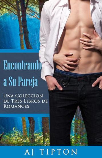 Encontrando a Su Pareja: Una Colección de Tres Libros de Romances - cover