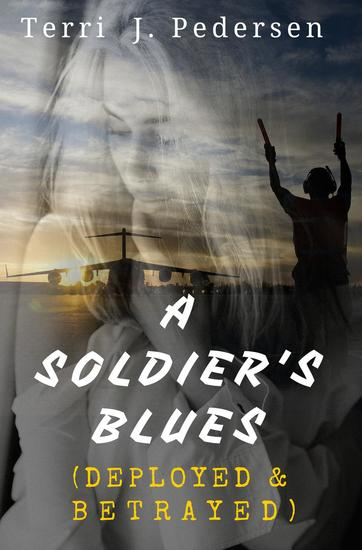 A Soldier Blues (Deployed & Betrayed) - cover