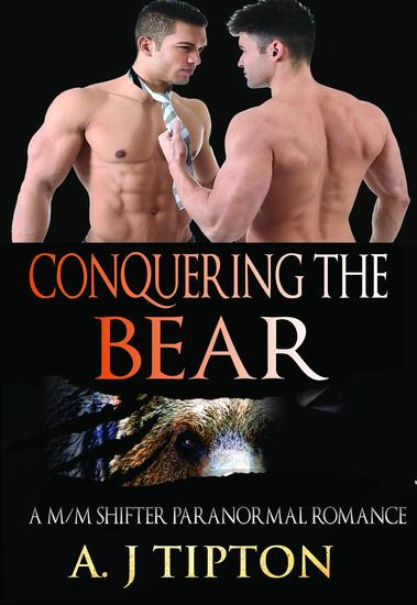 Conquering the Bear: A M M Shifter Paranormal Romance - Bear Shifter Games #2 - cover
