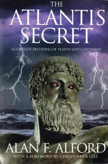 The Atlantis Secret: A Complete Decoding of Plato's Lost Continent - cover