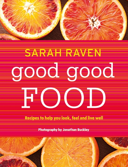 Good Good Food - Recipes to Help You Look Feel and Live Well - cover