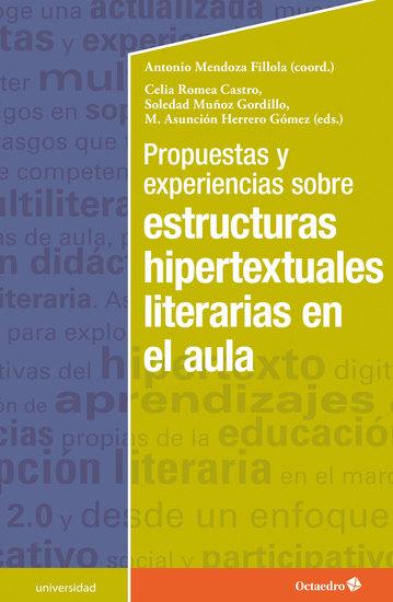 Propuestas y experiencias sobre estructuras hipertextuales literarias en el aula - cover