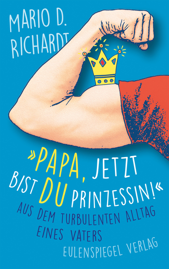 """""""Papa jetzt bist du Prinzessin!"""" - Aus dem turbulenten Alltag eines Vaters - cover"""