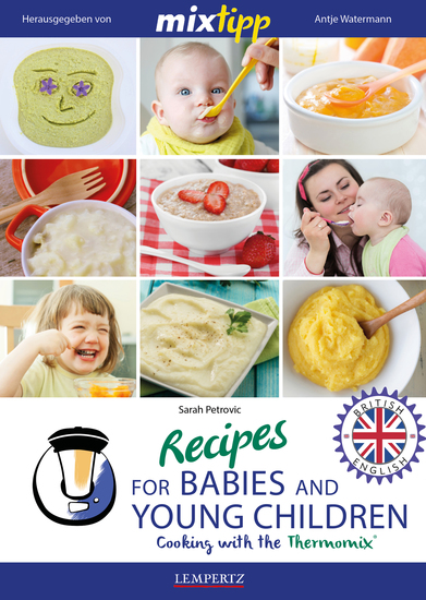 MIXtipp Recipes for Babies and young Children (british english) - Cooking with the Thermomix TM5 und TM31 - cover