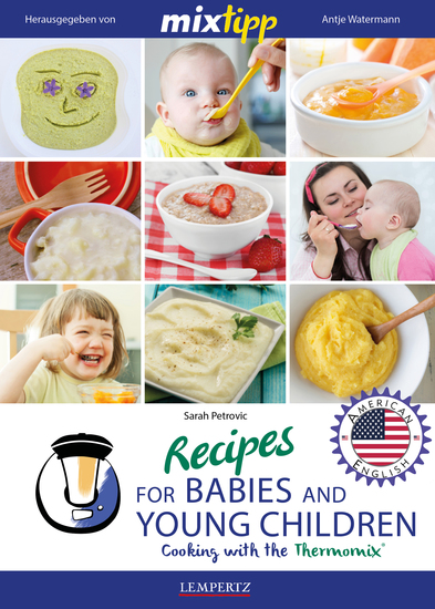 MIXtipp Recipes for Babies and young Children (american english) - Cooking with the Thermomix TM5 und TM31 - cover