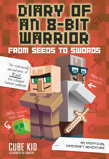 Diary of an 8-Bit Warrior: From Seeds to Swords (Book 2 8-Bit Warrior series) - An Unofficial Minecraft Adventure - cover