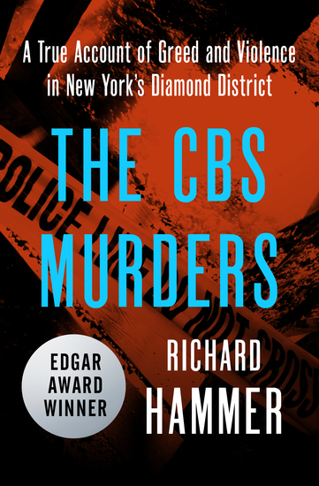 The CBS Murders - A True Account of Greed and Violence in New York's Diamond District - cover