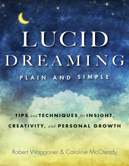 Lucid Dreaming Plain and Simple - Tips and Techniques for Insight Creativity and Personal Growth - cover