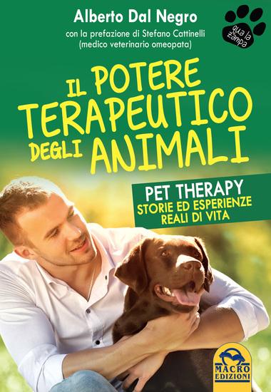 Il Potere Terapeutico degli Animali - Pet Therapy Storie ed esperienze reali di vita sulla forza terapeutica del rapporto con gli animali - cover