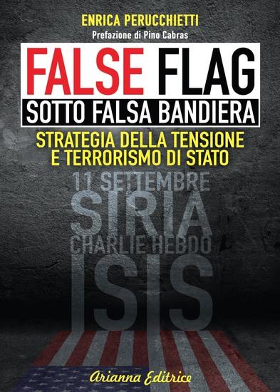 FALSE FLAG – Sotto falsa bandiera - Strategia della tensione e terrorismo di stato - cover