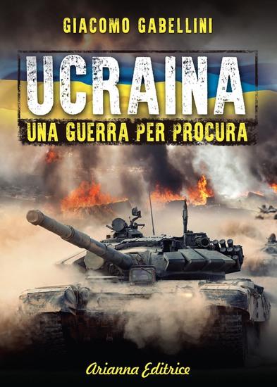 Ucraina - Una Guerra per Procura - cover