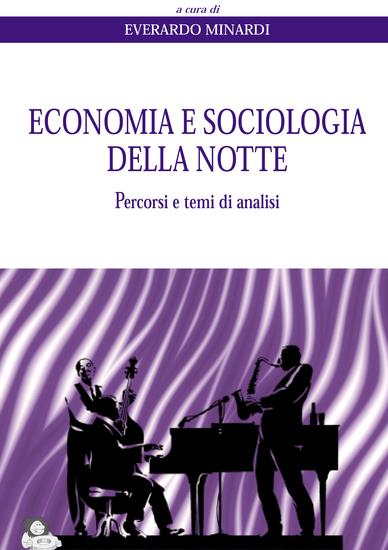 Economia e sociologia della notte - Percorsi e temi di analisi - cover