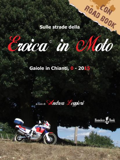 L'Eroica in Moto - Gaiole in Chianti 0-2015 - cover
