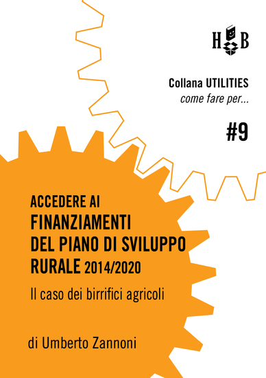 Come fare per accedere ai finanziamenti del Piano di Sviluppo Rurale 2014 2020 - Il caso dei birrifici agricoli - cover