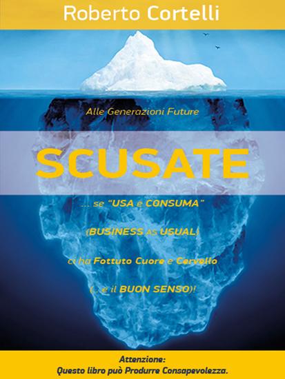 """SCUSATE!"" se ""Usa e Consuma"" (Business as Usual) Ci ha FOTTUTO Cuore e Cervello! - cover"