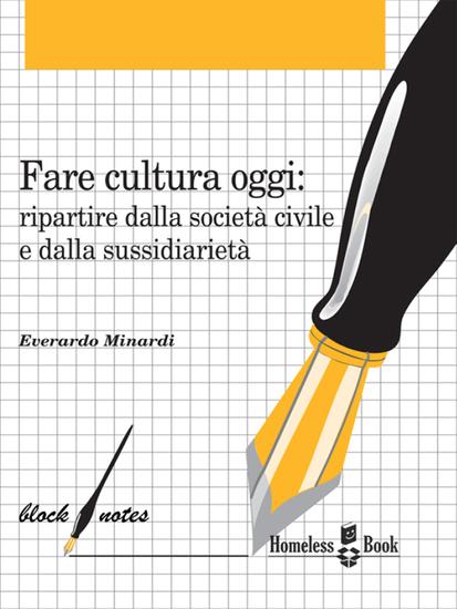 Fare cultura oggi - Ripartire dalla società civile e dalla sussidiarietà - cover