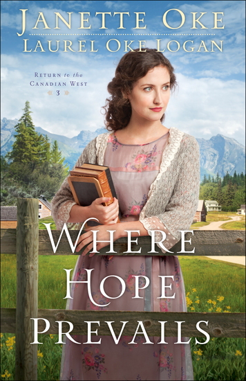 Where Hope Prevails (Return to the Canadian West Book #3) - cover