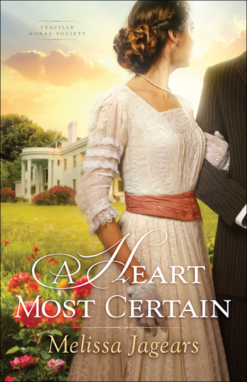 A Heart Most Certain (Teaville Moral Society Book #1) - cover