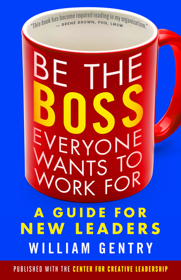 Be the Boss Everyone Wants to Work For - A Guide for New Leaders - cover