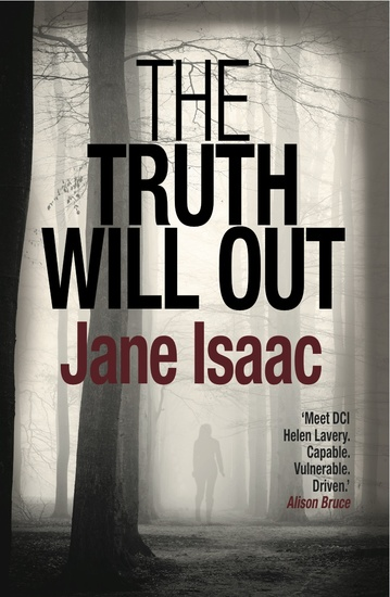 The Truth Will Out: Shocking Page-Turning Crime Thriller with DCI Helen Lavery - cover