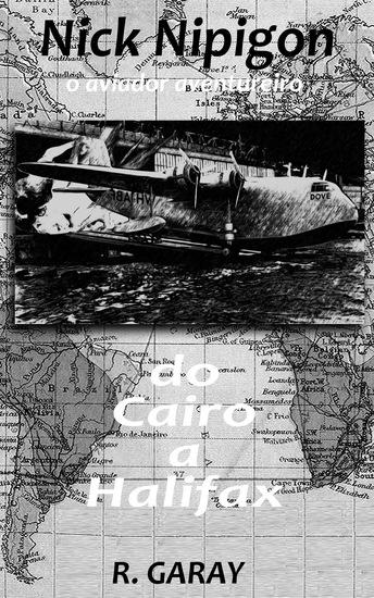 Nick Nipigon - Do Cairo a Halifax - cover