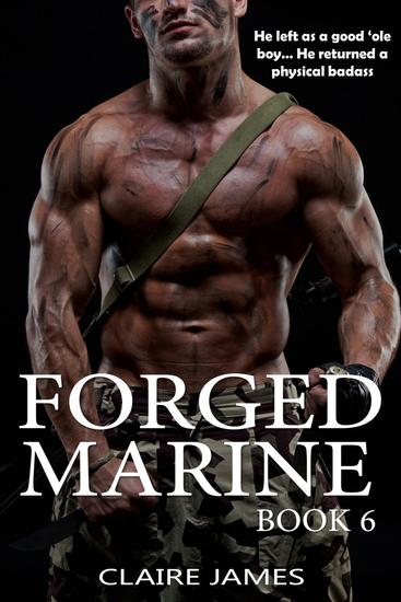 Forged Marine - Bad Boy Military Alpha Hero Marine Romance Series #6 - cover