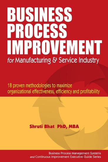 Business Process Improvement for Manufacturing and Service Industry - Business Process Management and Continuous Improvement Executive Guide series #1 - cover