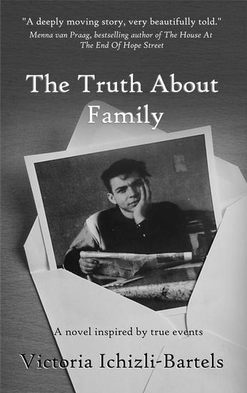 The Truth About Family: A novel inspired by true events - cover