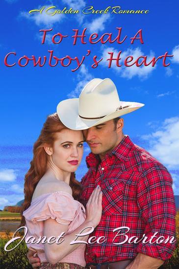 To Heal a Cowboy's Heart - Golden Creek #2 - cover