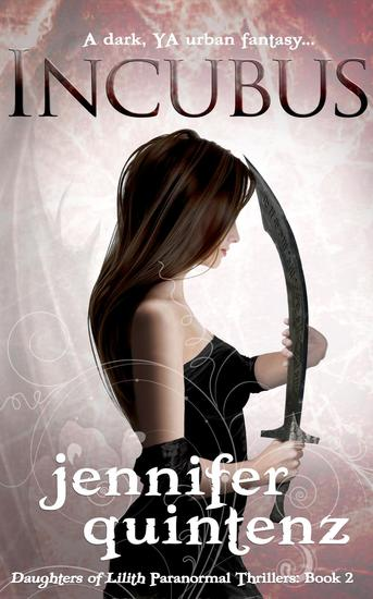 Incubus: A Dark YA Urban Fantasy - Daughters of Lilith Paranormal Thrillers #2 - cover