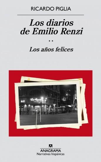 Los diarios de Emilio Renzi Los años felices - cover