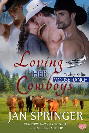 Loving Her Cowboys - Cowboys Online : Moose Ranch #3 - cover