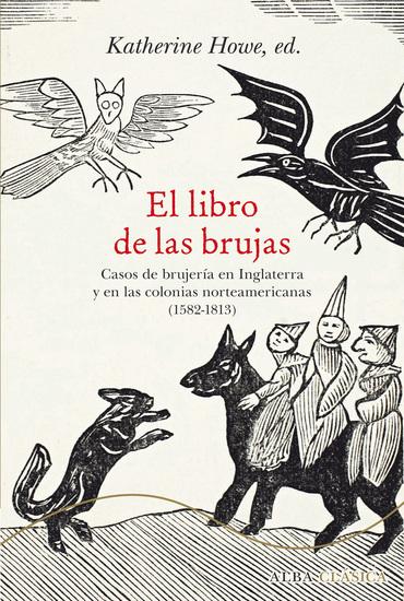 El libro de las brujas - Casos de brujería en Inglaterra y en las colonias norteamericana (1582-1813) - cover