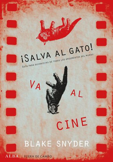 ¡Salva al gato! va al cine - Guía para guionistas de todos los argumentos del mundo - cover